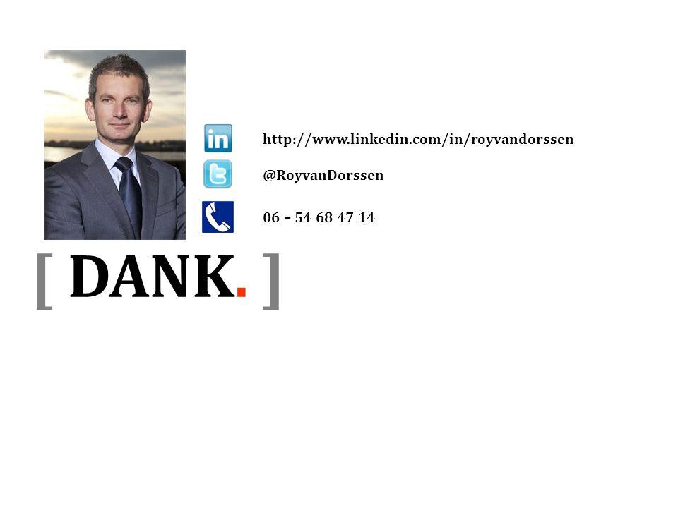 [ DANK. ] http://www.linkedin.com/in/royvandorssen @RoyvanDorssen
